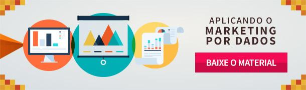 Aplicando o Marketing por Dados - Baixe o material