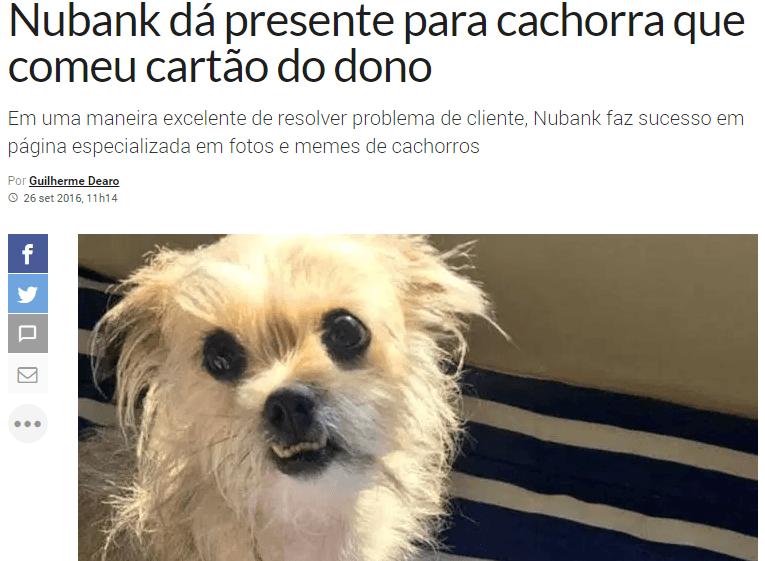 nubank da presente para cachorra que comeu cartao Relacionamento: A melhor forma de conquistar clientes em 2017
