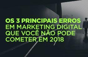 Webinar: Os 3 principais erros em Marketing Digital que você não pode cometer