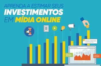 Aprenda a estimar seus investimentos em midia online - Aprenda a estimar seus investimentos em mídia online